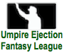 MLB Ejection 128: David Rac... - last post by Gil: Owner - UEFL